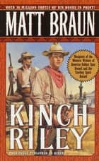 Kinch Riley eBook by Matt Braun