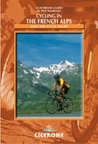Cycling in the French Alps ebook by Paul Henderson