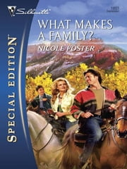What Makes A Family? ebook by Nicole Foster