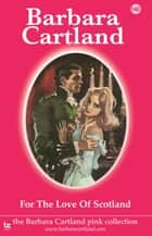 For the Love of Scotland ebook by Barbara Cartland
