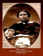 Pioneer Mother:The Life and Times of Esther Clark Short ebook by Hillary Brown