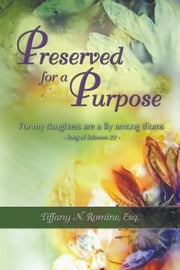 Preserved for a Purpose ebook by Tiffany N. Romine, Esq.