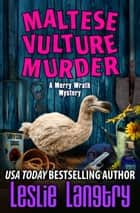 Maltese Vulture Murder ebook by Leslie Langtry
