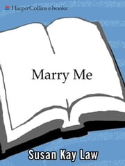 Marry Me ebook by Susan Kay Law