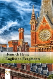 Englische Fragmente ebook by Heinrich Heine