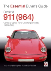 Porsche 911 (964) - Carrera 2, Carrera 4 and turbocharged models. Model years 1989 to 1994 ebook by Adrian Streather