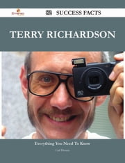 Terry Richardson 82 Success Facts - Everything you need to know about Terry Richardson ebook by Carl Dennis