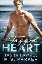 Tagged Heart ebook by Tasha Fawkes, M. S. Parker
