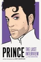Prince: The Last Interview ebook by Prince, Hanif Abdurraqib