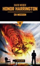 En mission - Honor Harrington, T12 ebook by David Weber, Florence Bury