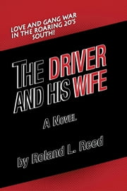 The Driver And His Wife ebook by Roland L. Reed