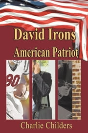 David Irons American Patriot ebook by Charlie Childers