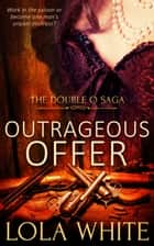 Outrageous Offer ebook by Lola White