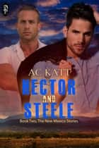Hector and Steele (New Mexico Stories #2) ebook by AC Katt