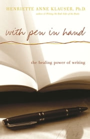 With Pen In Hand - The Healing Power Of Writing ebook by Henriette Anne Klauser