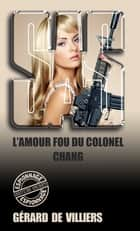 SAS 138 L'amour fou du colonel Chang ebook by Gérard Villiers de