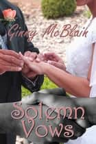 Solemn Vows ebook by Ginny McBlain