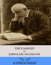 The Damned ebook by Joris-Karl Huysmans,Keene Wallace