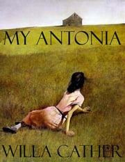 My Antonia ebook by Willa Cather