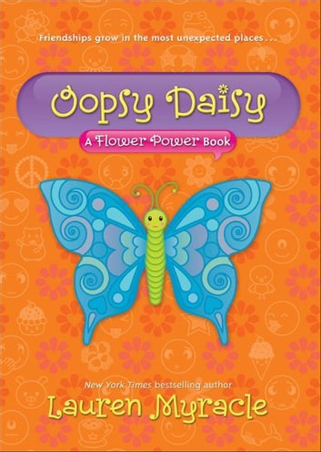 Oopsy Daisy (A Flower Power Book #3) ebook by Lauren Myracle