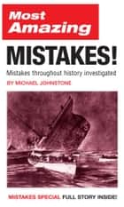 Most Amazing Mistakes! ebook by Michael Johnstone