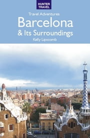 Barcelona, Montserrat & the Catalan Pyrenees ebook by Kelly  Lipscomb