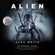 Alien: The Cold Forge audiobook by Alex White