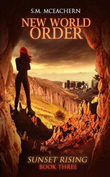 New World Order - Sunset Rising Trilogy, #3 ebook by S.M. McEachern