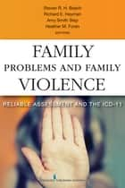 Family Problems and Family Violence ebook by Steven Beach, Ph.D.,Richard Heyman, Ph.D.,Amy Smith Slep, Ph.D.,Heather Foran, Ph.D.,Marianne Wamboldt, M.D.