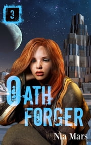 Oath Forger (Book 3) - A Reverse Harem Sci-fi Romance ebook by Nia Mars