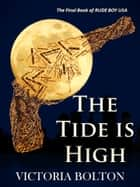 The Tide is High (Rude Boy USA Series Volume 3) ebook by Victoria Bolton