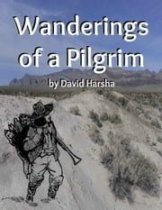 Wanderings of a Pilgrim ebook by David Harsha
