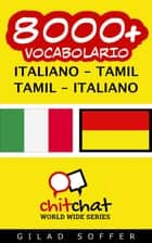 8000+ vocabolario Italiano - Tamil ebook by Gilad Soffer