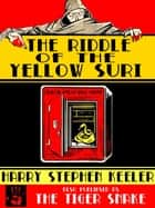 "The Riddle of the Yellow Zuri - Also published as ""The Tiger Snake"" ebook by Harry Stephen Keeler"