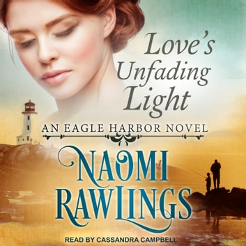 Love's Unfading Light audiobook by Naomi Rawlings