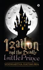 Izailon and the Deadly Little Prince ebook by
