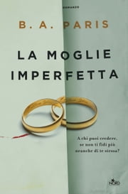 La moglie imperfetta ebook by B. A. Paris