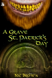 A Grave St. Patrick's Day ebook by Nic Brown
