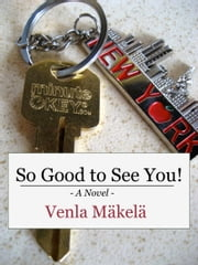 So Good to See You! ebook by Venla Mäkelä