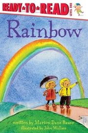 Rainbow ebook by Marion  Dane Bauer,John Wallace