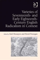 Varieties of Seventeenth- and Early Eighteenth-Century English Radicalism in Context ebook by