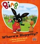 Where's Hoppity? (Bing) ebook by HarperCollinsChildren'sBooks