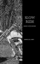 Slow Ride ebook by Rebecca M Avery