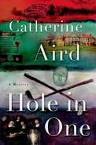 Hole in One - A Sloan and Crosby Mystery ebook by Catherine Aird
