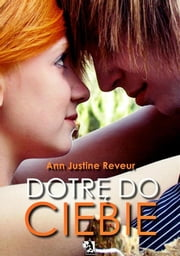Dotrę do Ciebie ebook by Ann Justine Reveur