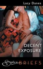 Decent Exposure ebook by Lacy Danes