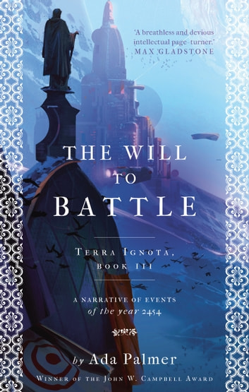 The Will to Battle ebook by Ada Palmer
