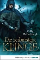 Die zerborstene Klinge - Roman ebook by Kelly McCullough, Frauke Meier