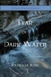 Fear of Dark Water ebook by Patricia Bow