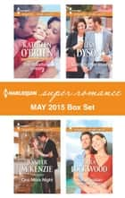 Harlequin Superromance May 2015 Box Set - An Anthology 電子書 by Kathleen O'Brien, Jennifer McKenzie, Lisa Dyson,...